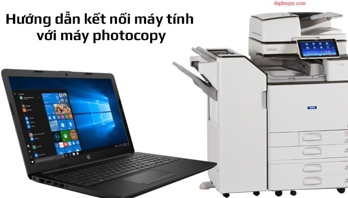 Hướng dẫn kết nối máy tính với máy photocopy đơn giản